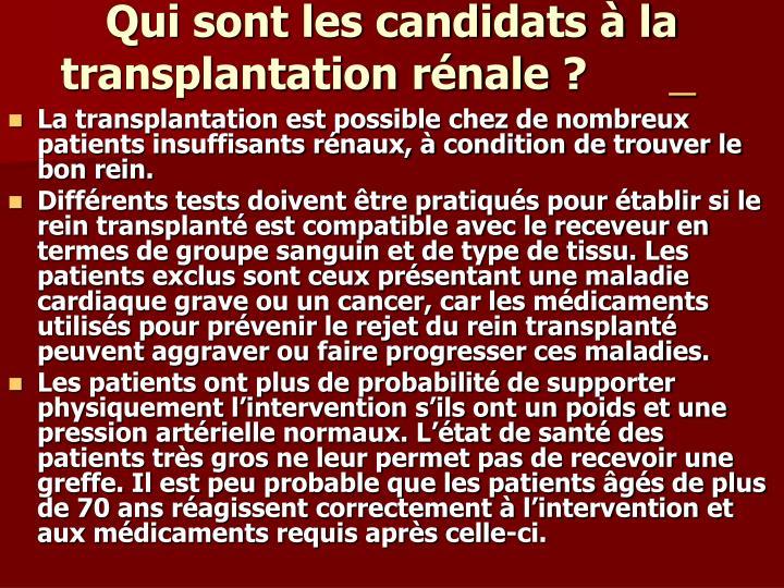 Qui sont les candidats à la transplantation rénale?