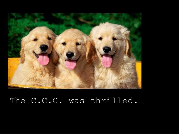The C.C.C. was thrilled