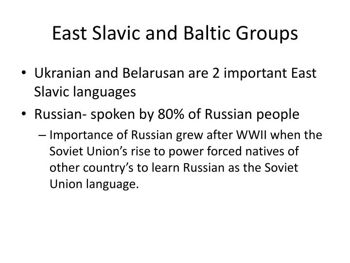 East Slavic and Baltic Groups