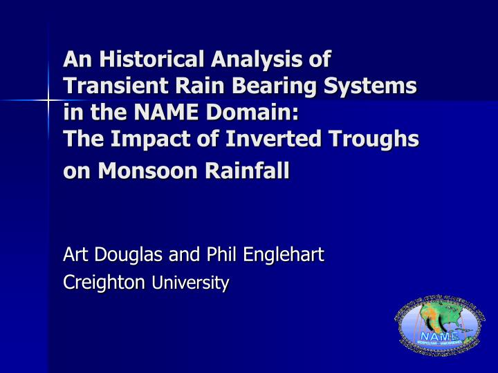 An Historical Analysis of Transient Rain Bearing Systems in the NAME Domain: