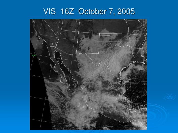 VIS  16Z  October 7, 2005
