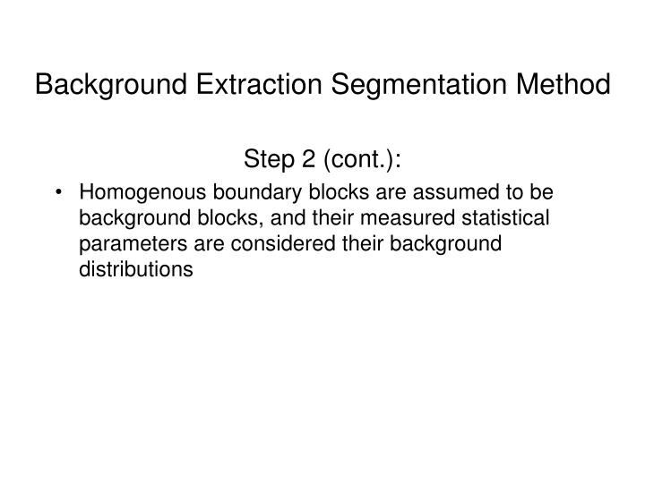 Background Extraction Segmentation Method