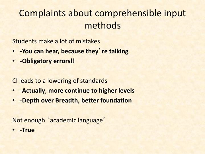 Complaints about comprehensible input methods