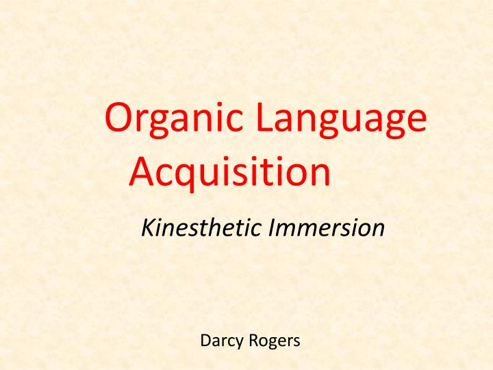 Organic Language Acquisition