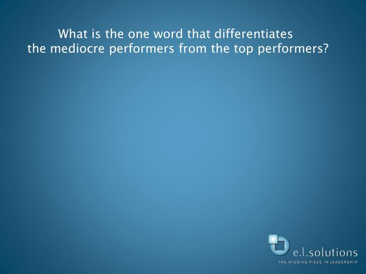 What is the one word that differentiates