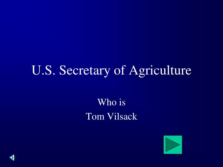 U.S. Secretary of Agriculture