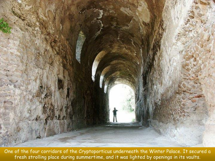 One of the four corridors of the Cryptoporticus underneath the Winter Palace. It secured a fresh strolling place during summertime, and it was lighted by openings in its vaults.