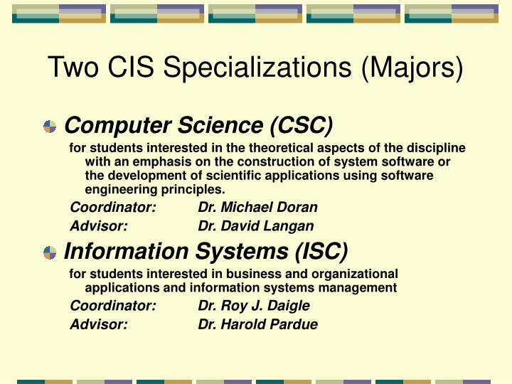 Two CIS Specializations (Majors)
