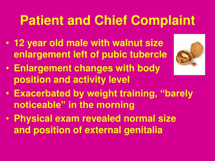 Patient and chief complaint