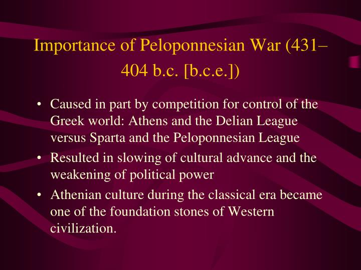 Importance of Peloponnesian War (431–404 b.c. [b.c.e.])