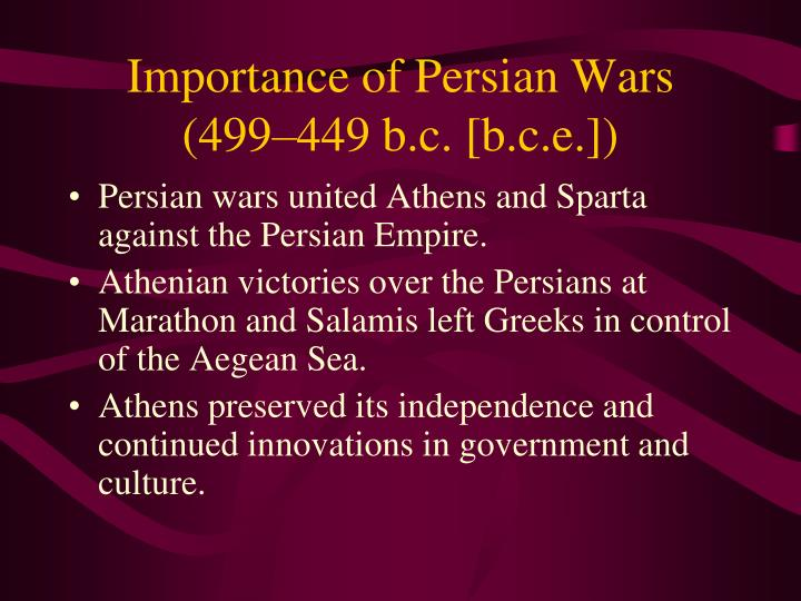 Importance of Persian Wars (499–449 b.c. [b.c.e.])