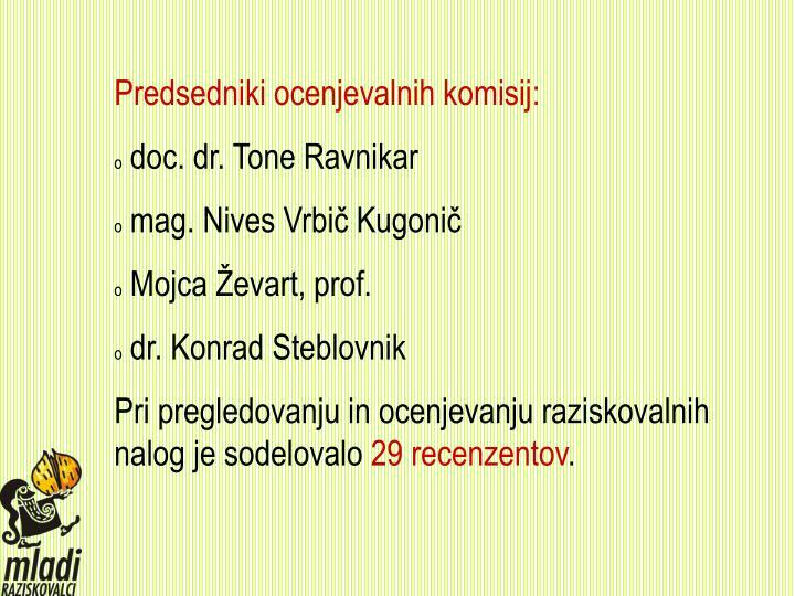 Predsedniki ocenjevalnih komisij: