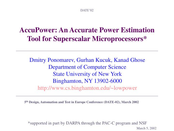 Accupower an accurate power estimation tool for superscalar microprocessors