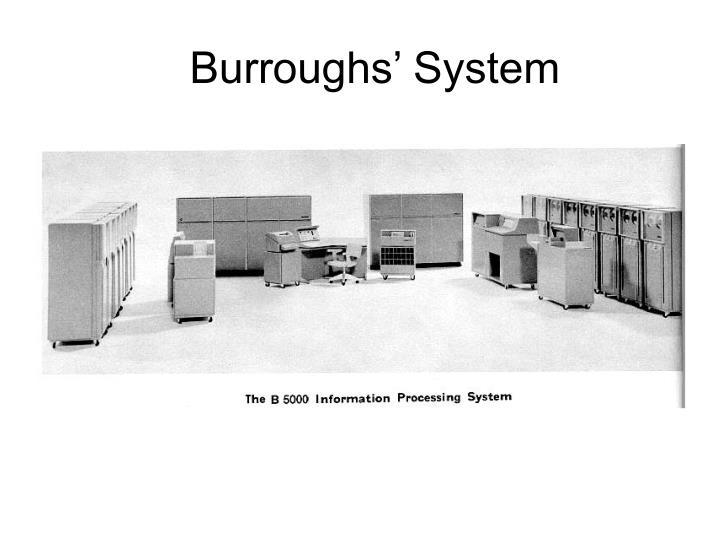 Burroughs' System