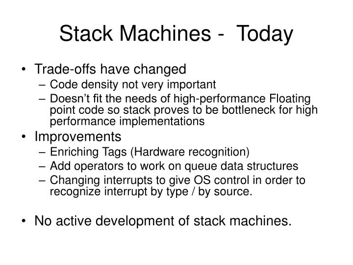 Stack Machines -  Today