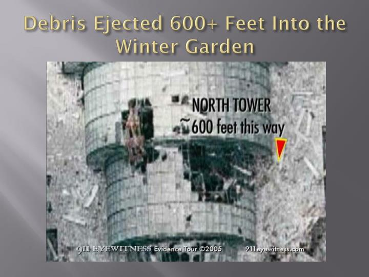 Debris Ejected 600+ Feet Into the Winter Garden