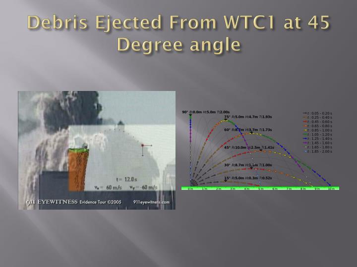 Debris Ejected From WTC1 at 45 Degree angle