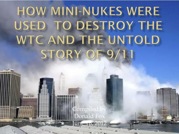 How mini nukes were used to destroy the wtc and the untold story of 9 11