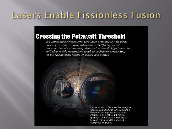 Lasers Enable Fissionless Fusion