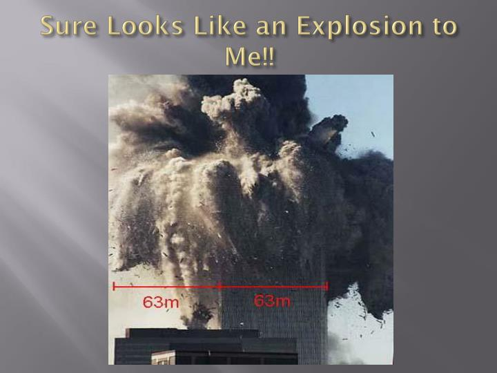 Sure Looks Like an Explosion to Me!!