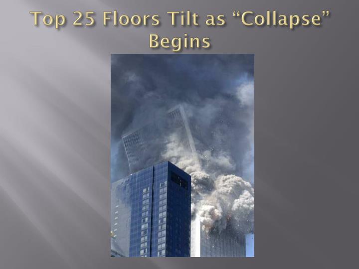 "Top 25 Floors Tilt as ""Collapse"" Begins"