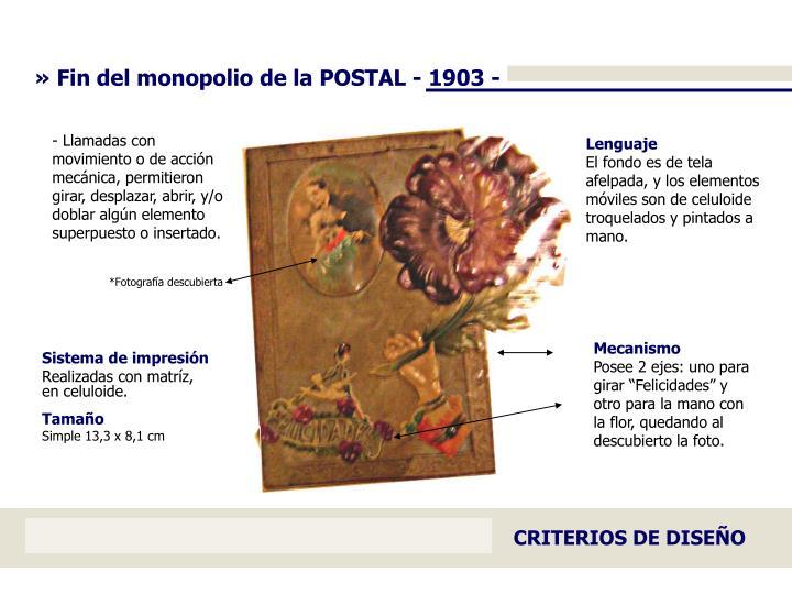 » Fin del monopolio de la POSTAL - 1903