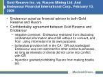 gold reserve inc vs rusoro mining ltd and endeavour financial international corp february 10 2009