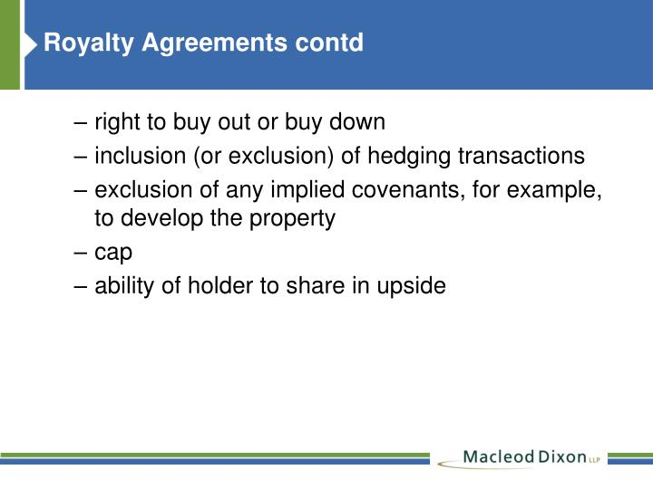 Royalty Agreements contd