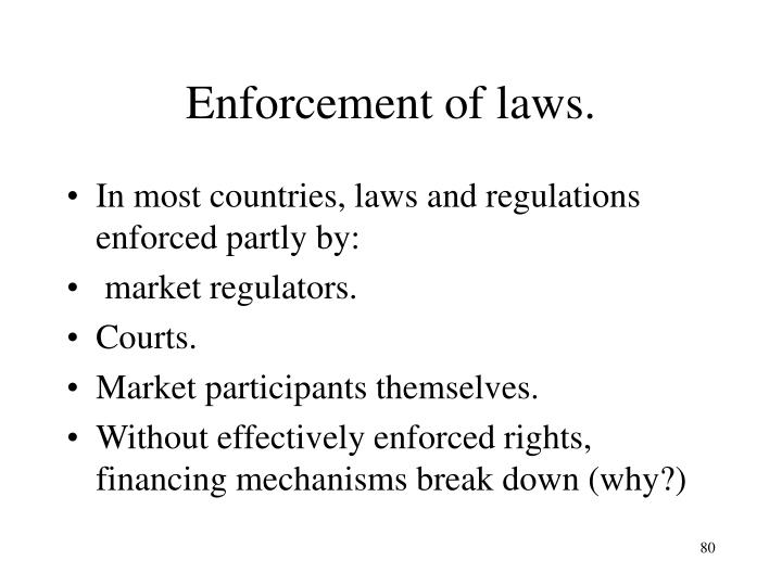 Enforcement of laws.