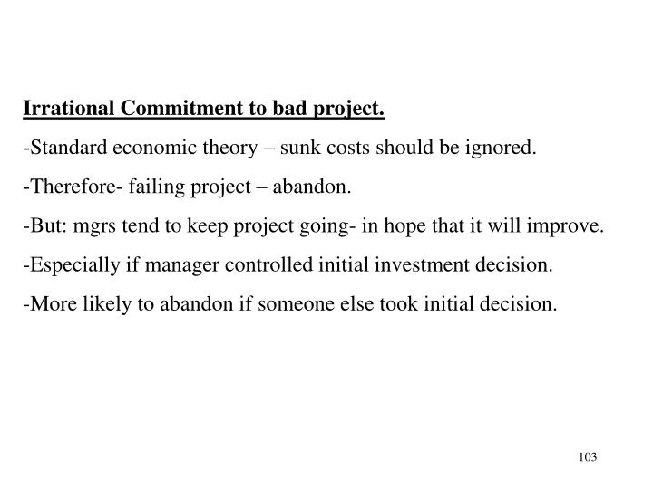 Irrational Commitment to bad project.
