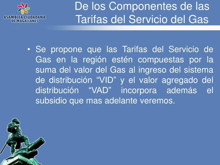 De los Componentes de las Tarifas del Servicio del Gas