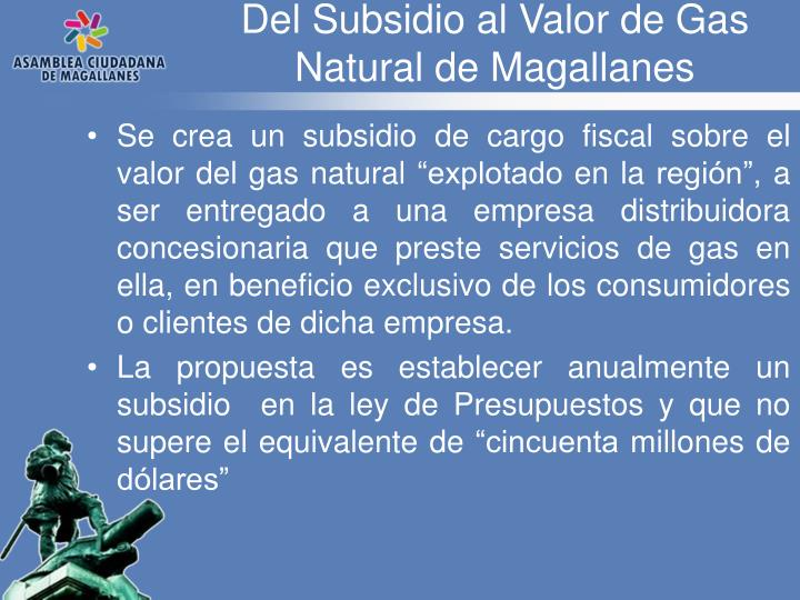 Del Subsidio al Valor de Gas Natural de Magallanes