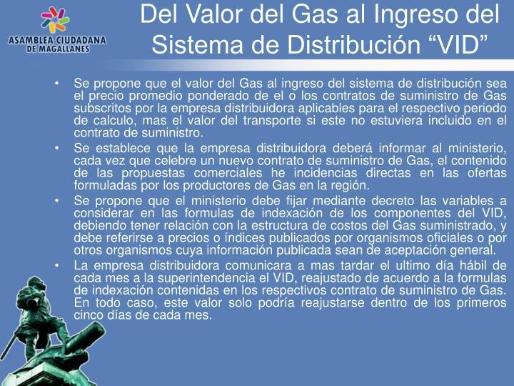 """Del Valor del Gas al Ingreso del Sistema de Distribución """"VID"""""""
