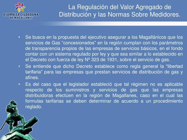 La Regulación del Valor Agregado de Distribución y las Normas Sobre Medidores.