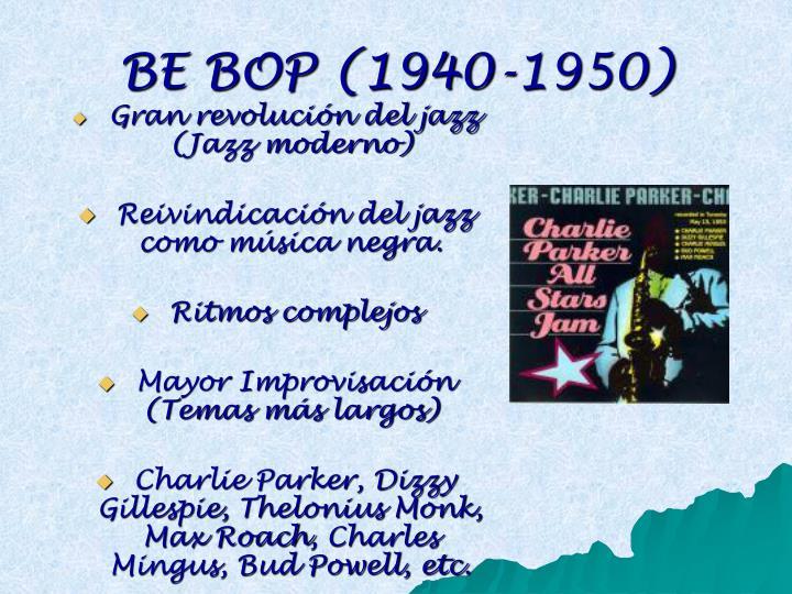 BE BOP (1940-1950)
