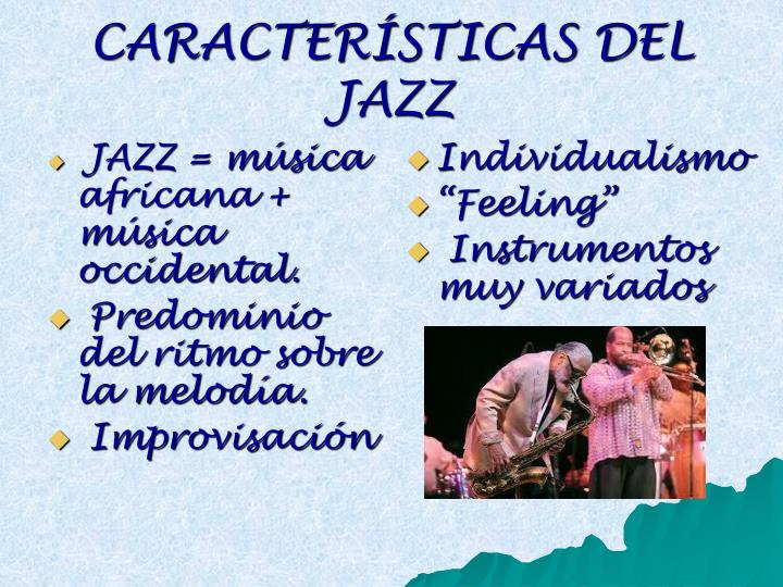 JAZZ = música africana + música occidental.