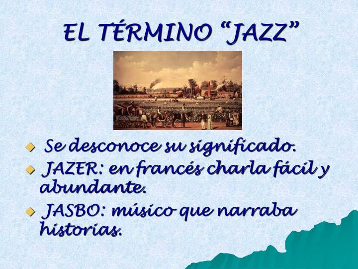 "EL TÉRMINO ""JAZZ"""