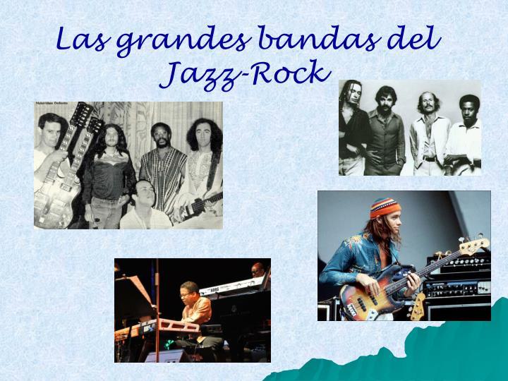 Las grandes bandas del Jazz-Rock