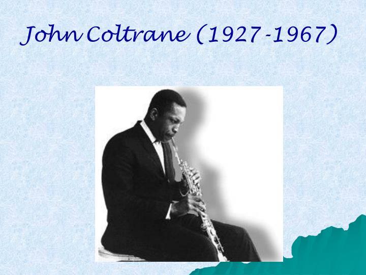 John Coltrane (1927-1967)