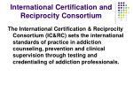 international certification and reciprocity consortium