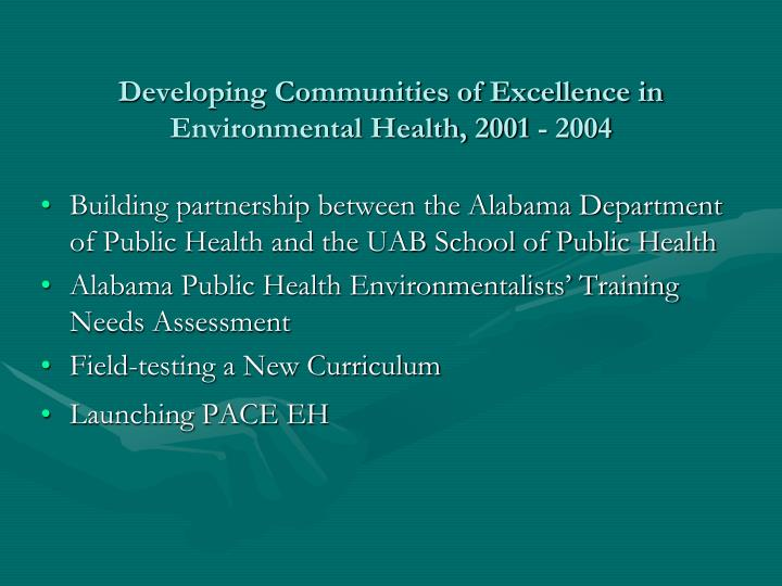 Developing Communities of Excellence in Environmental Health, 2001 - 2004