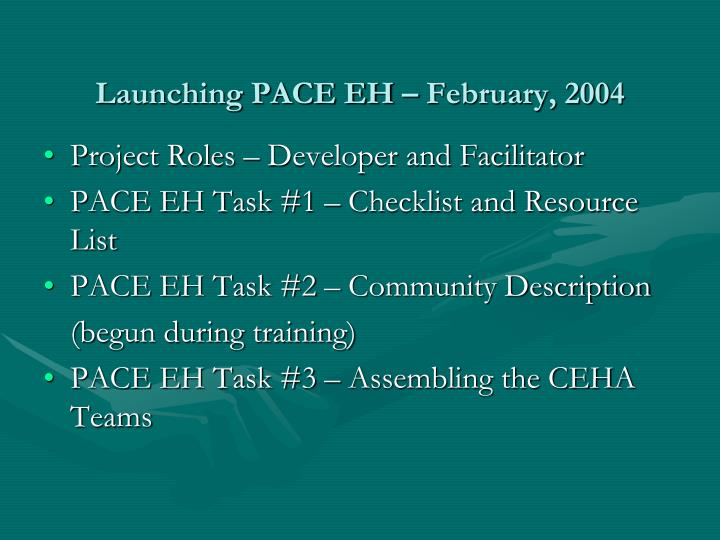 Launching PACE EH – February, 2004
