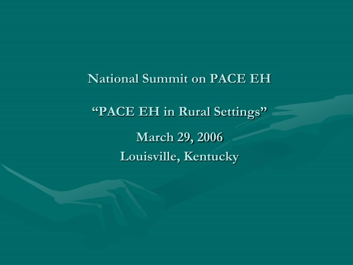 National summit on pace eh pace eh in rural settings march 29 2006 louisville kentucky
