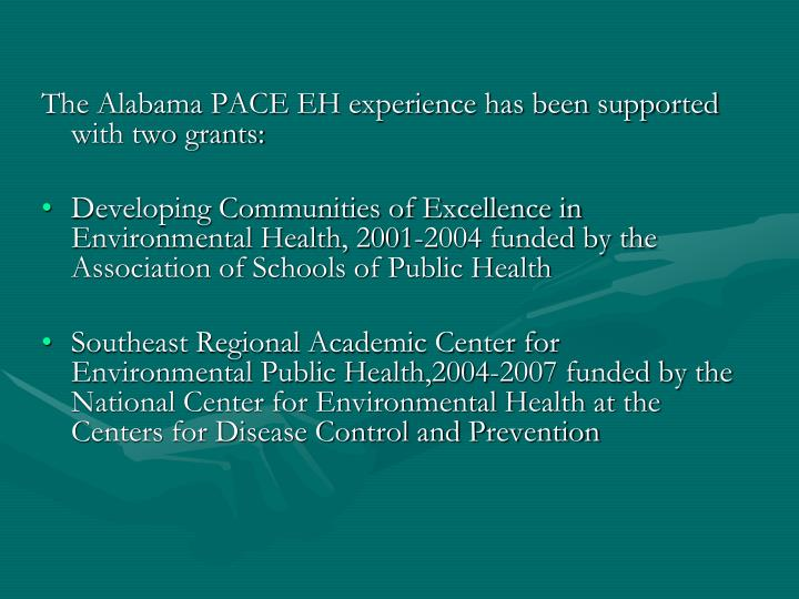 The Alabama PACE EH experience has been supported with two grants: