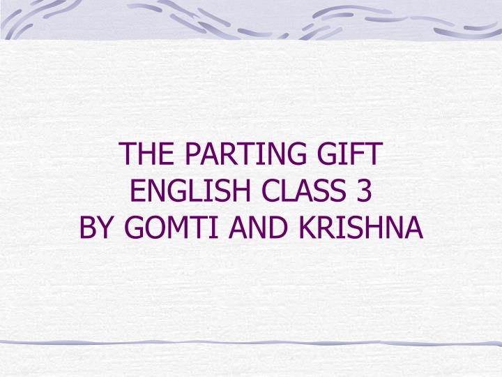 The parting gift english class 3 by gomti and krishna