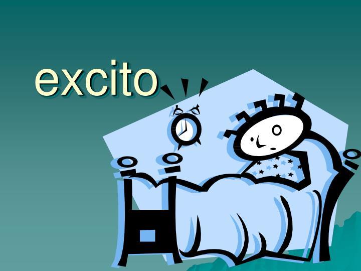 excito