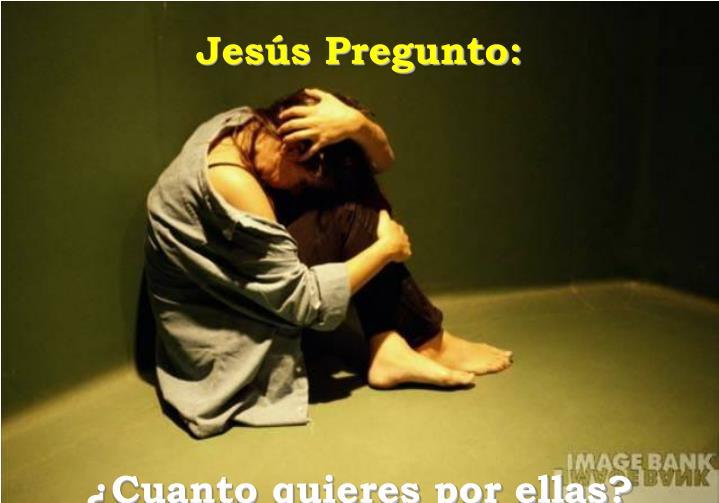 Jesús Pregunto: