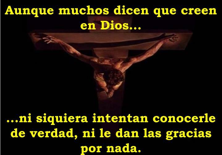 Aunque muchos dicen que creen en Dios...