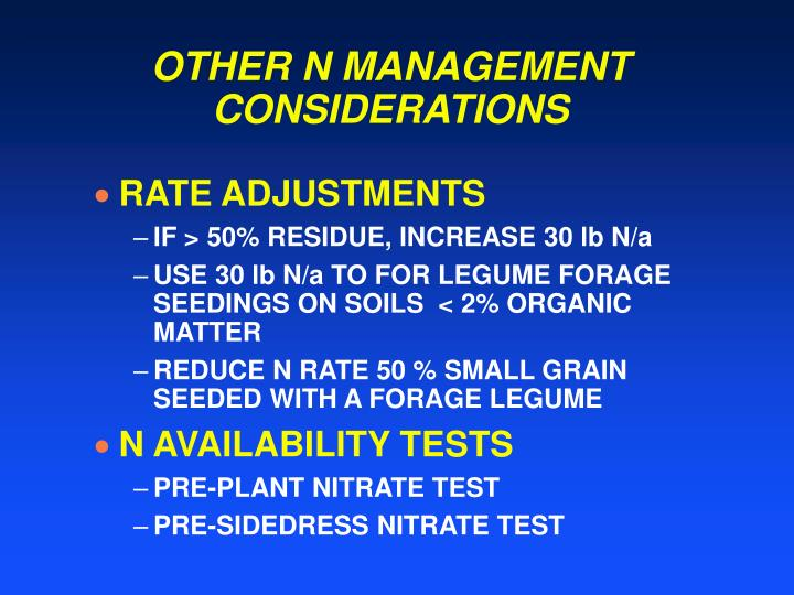 OTHER N MANAGEMENT CONSIDERATIONS