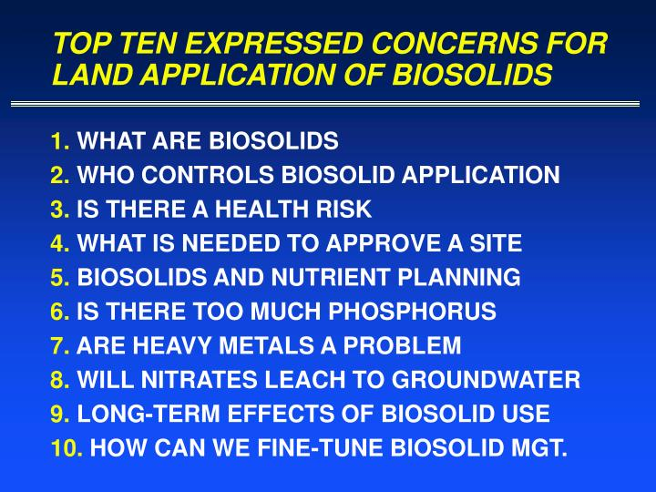 TOP TEN EXPRESSED CONCERNS FOR LAND APPLICATION OF BIOSOLIDS